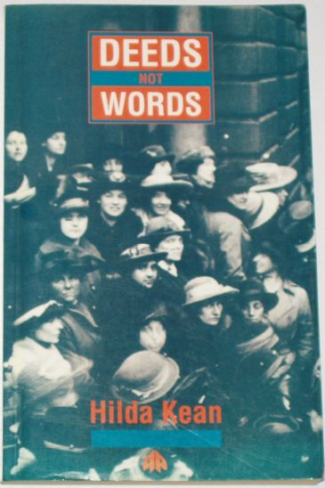 Deeds not Words - The Lives of Suffragette Teachers, by Hilda Keen